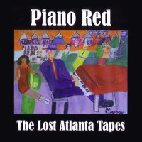 Piano Red - The Lost Atlanta Tapes