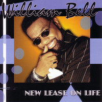 William Bell - New Lease On Life