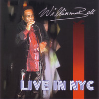 William Bell - Live In NYC