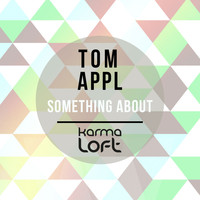 Tom Appl - Something About