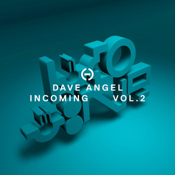 Dave Angel - Incoming, Vol. 2