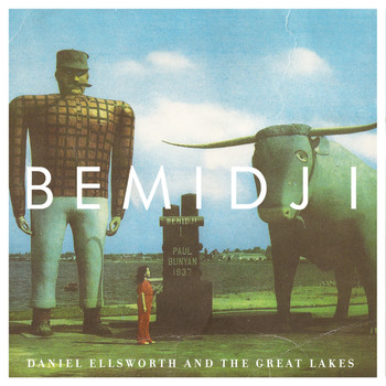 Daniel Ellsworth & The Great Lakes - Bemidji