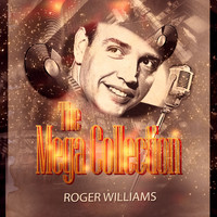 Roger Williams - The Mega Collection