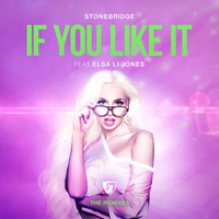 Stonebridge - If You Like It (The Remixes)