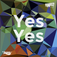 Plump DJs - Yes Yes