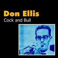 Don Ellis - Cock and Bull