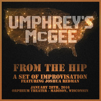 Umphrey's McGee - From the Hip: A Set of Improvisation