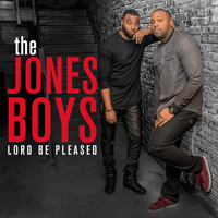 The Jones Boys - Lord Be Pleased