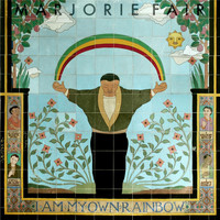Marjorie Fair - I Am My Own Rainbow
