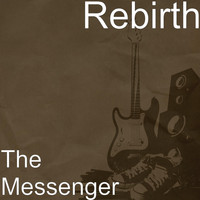 Rebirth - The Messenger
