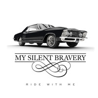 My Silent Bravery - Ride With Me