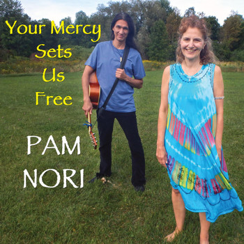 Pam Nori - Your Mercy Sets Us Free