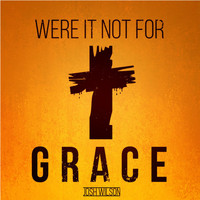 Josh Wilson - Were It Not for Grace