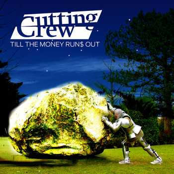 Cutting Crew - Till the Money Runs Out