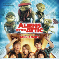John Debney - Aliens In The Attic (Original Motion Picture Soundtrack)