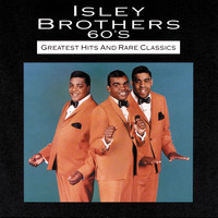 The Isley Brothers - 60s Greatest Hits And Rare Classics