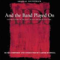 Carter Burwell - And The Band Played On (Original Soundtrack)