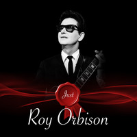 Roy Orbison - Just - Roy Orbison