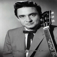 Johnny Cash - Johnny Cash Sings The Song That Made Him Famous - Johnny Cash