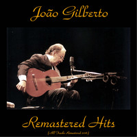 Joao Gilberto - Remastered Hits