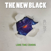 The New Black - Long Time Coming
