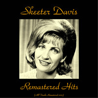 Skeeter Davis - Remastered Hits