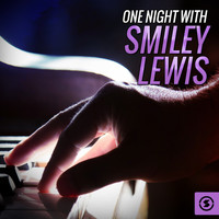 Smiley Lewis - One Night with Smiley Lewis