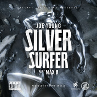 Joe Young - Silver Surfer (feat. Max B) - Single (Explicit)