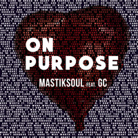 Mastiksoul - On Purpose (feat. GC) - Single