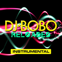DJ Bobo - Reloaded - Instrumental