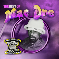 Mac Dre - The Best Of Mac Dre (Swisha House Remix) (Explicit)