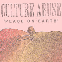 Culture Abuse - Peace On Earth