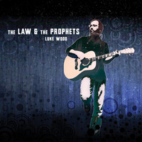 Luke Wood - The Law and the Prophets