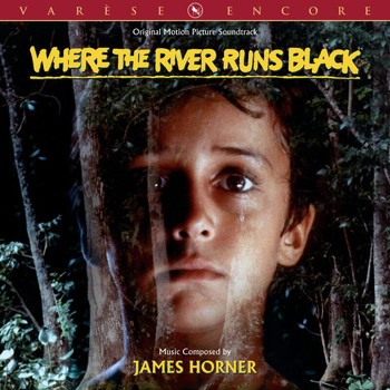 James Horner - Where The River Runs Black (Original Motion Picture Soundtrack)
