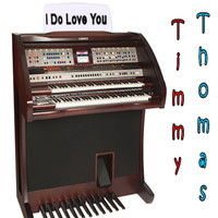Timmy Thomas - I Do Love You