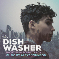 Alexz Johnson - The Dishwasher (Original Short Film Soundtrack)