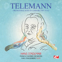 Georg Philipp Telemann - Telemann: Orchestral Suite in A Minor, TWV 55:a2 (Digitally Remastered)