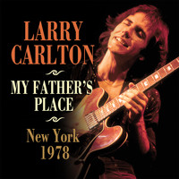Larry Carlton - My Father's Place, New York 1978 (Live)