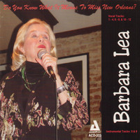 Barbara Lea - Do You Know What It Means to Miss New Orleans