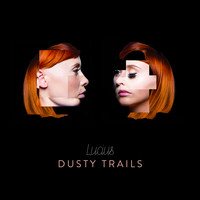 LUCIUS - Dusty Trails