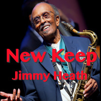 Jimmy Heath - New Keep