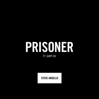 Steve Angello - Prisoner (feat. Gary Go)