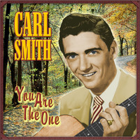 Carl Smith - You Are the One