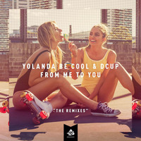 Yolanda Be Cool & DCUP - From Me To You (The Remixes)