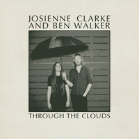 Josienne Clarke and Ben Walker - Through The Clouds