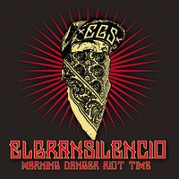 El Gran Silencio - Warning Danger Riot Time