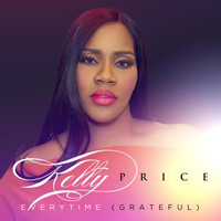 Kelly Price - Everytime (Grateful) - Single