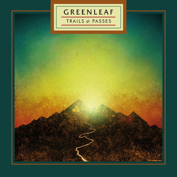Greenleaf - Trails & Passes
