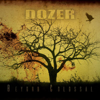 Dozer - Beyond Colossal