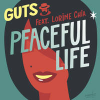 Guts - Peaceful Life (feat. Lorine Chia)